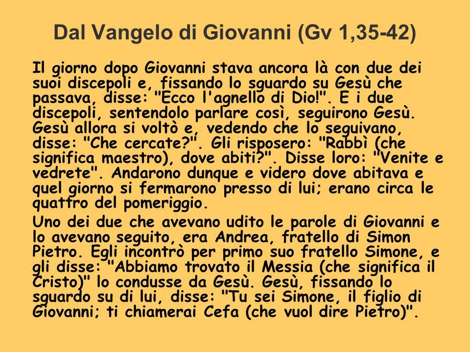 Dal Vangelo di Giovanni (Gv 1,35-42)