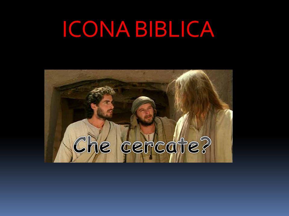 ICONA BIBLICA Che cercate