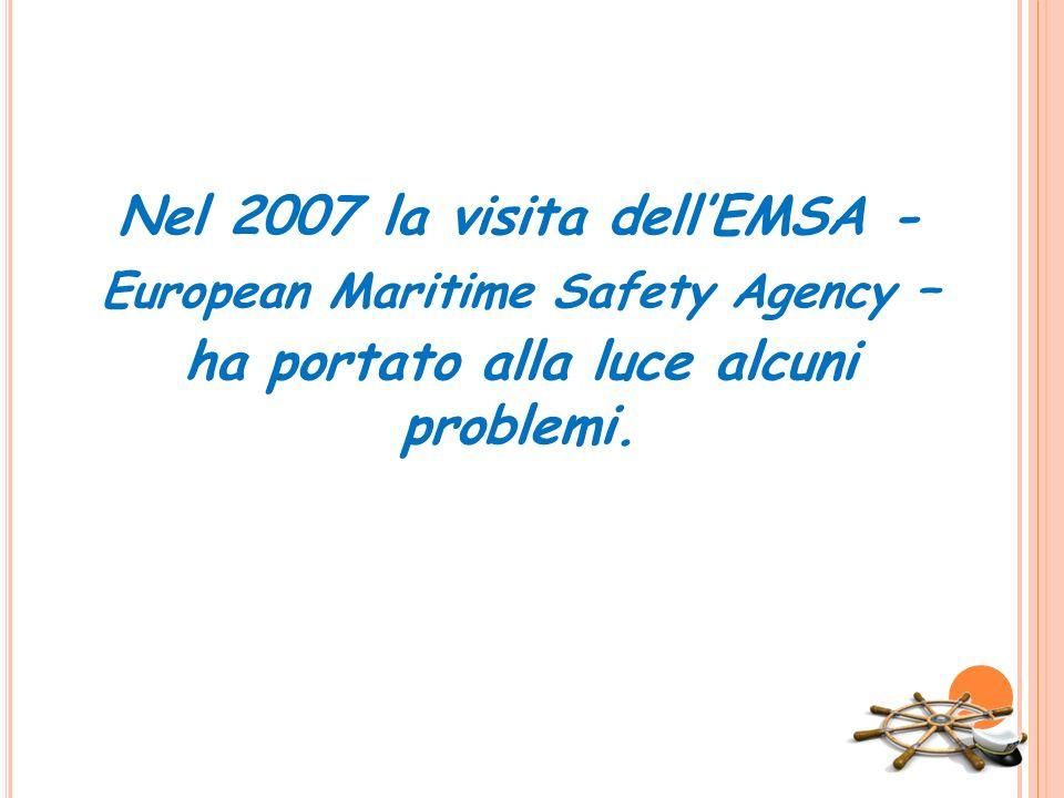 Nel 2007 la visita dell'EMSA - ha portato alla luce alcuni problemi.