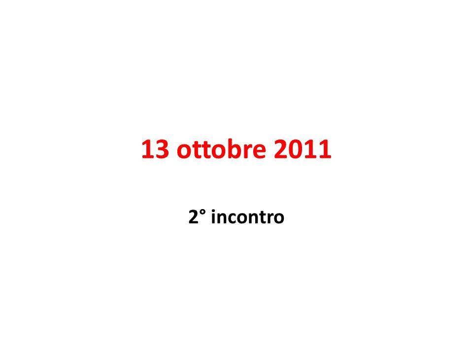 13 ottobre 2011 2° incontro