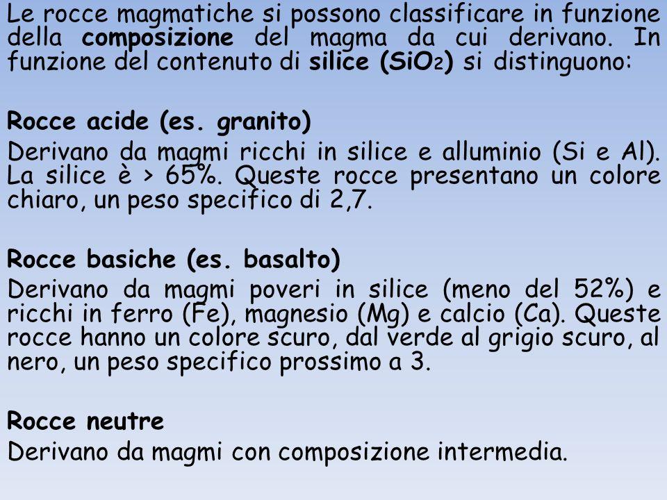 Le rocce magmatiche si possono classificare in funzione della composizione del magma da cui derivano.