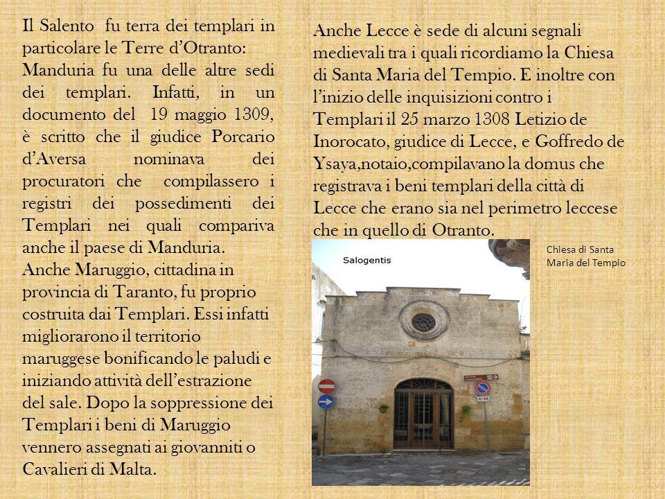 Il Salento fu terra dei templari in particolare le Terre d'Otranto: