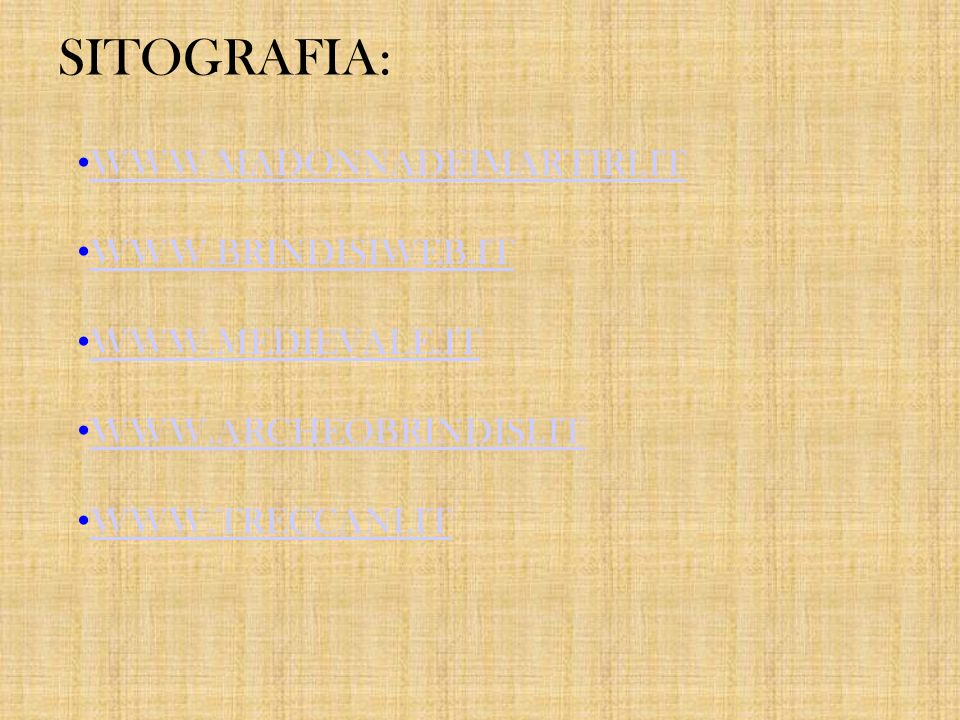 SITOGRAFIA: WWW.MADONNADEIMARTIRI.IT WWW.BRINDISIWEB.IT