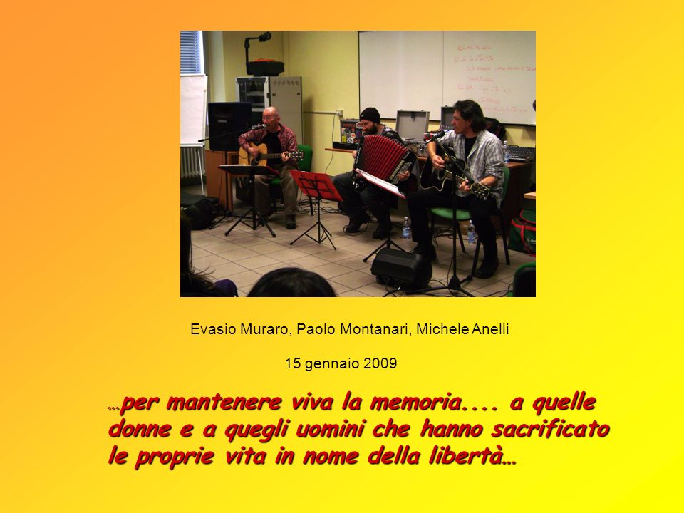 Evasio Muraro, Paolo Montanari, Michele Anelli