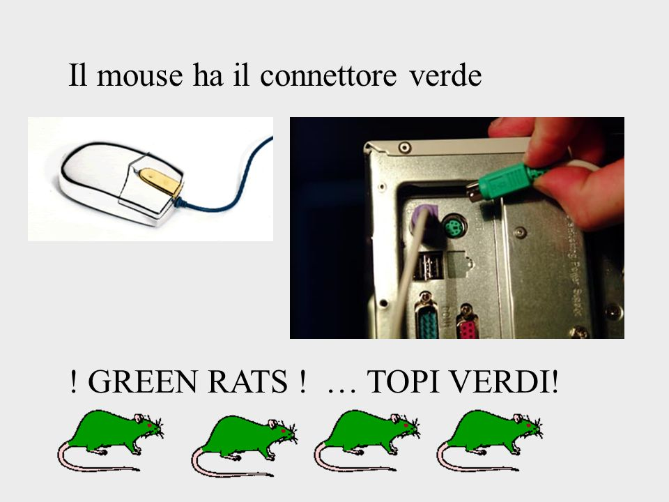 Il mouse ha il connettore verde