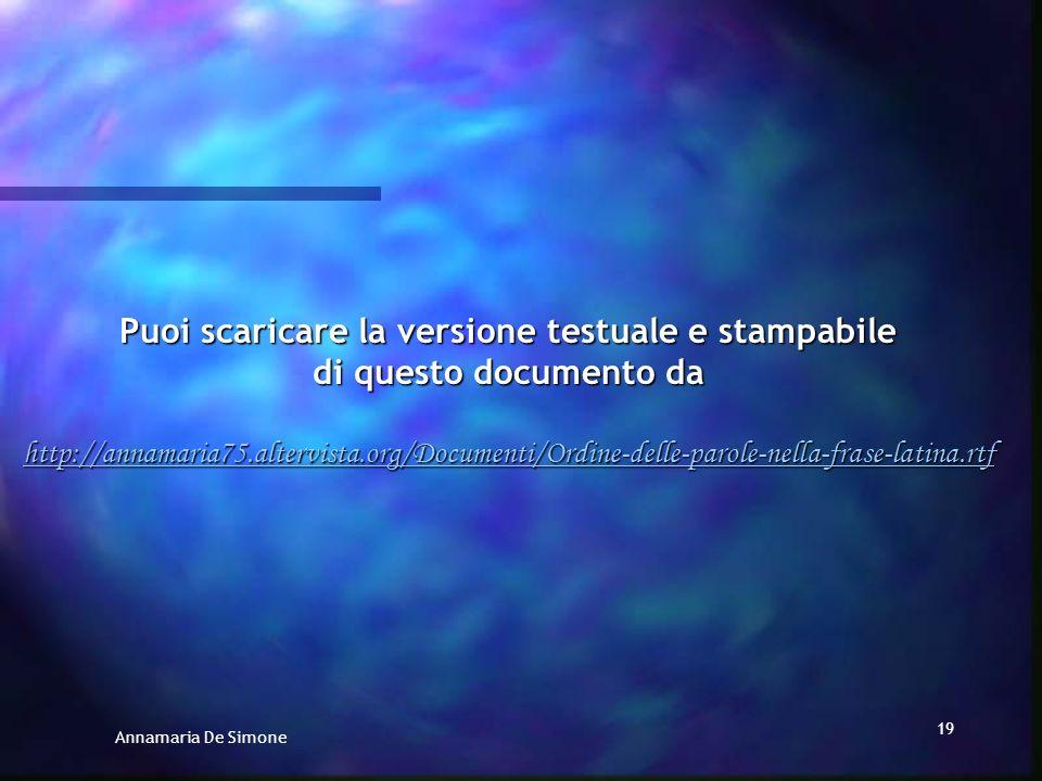 Puoi scaricare la versione testuale e stampabile di questo documento da http://annamaria75.altervista.org/Documenti/Ordine-delle-parole-nella-frase-latina.rtf