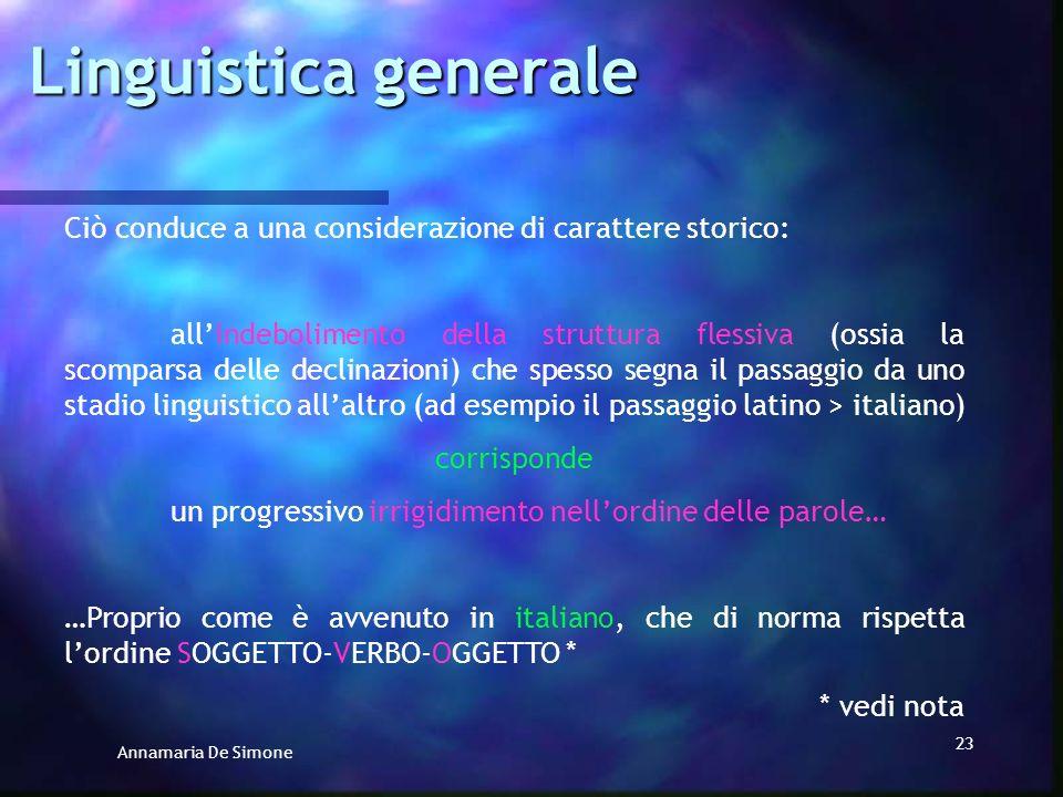 Linguistica generale Ciò conduce a una considerazione di carattere storico: