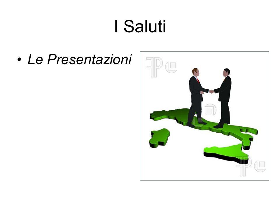 I Saluti Le Presentazioni