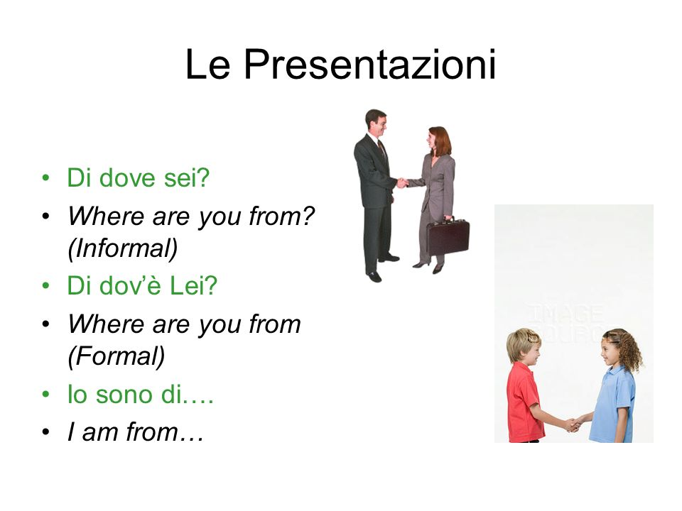 Le Presentazioni Di dove sei Where are you from (Informal)