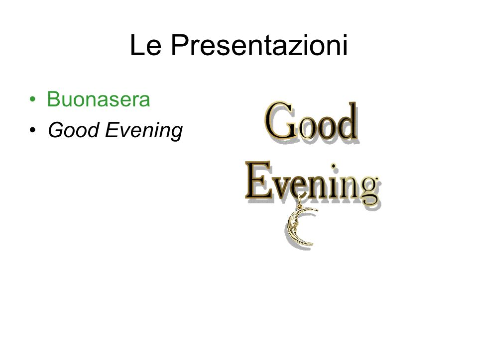 Le Presentazioni Buonasera Good Evening