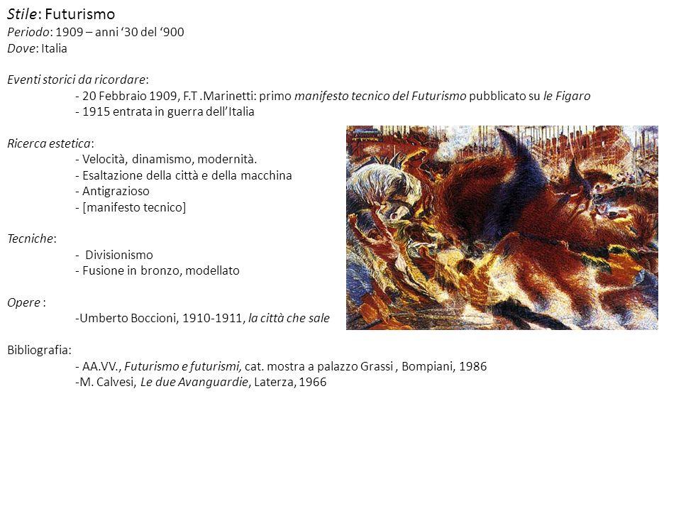 Stile: Futurismo Periodo: 1909 – anni '30 del '900 Dove: Italia