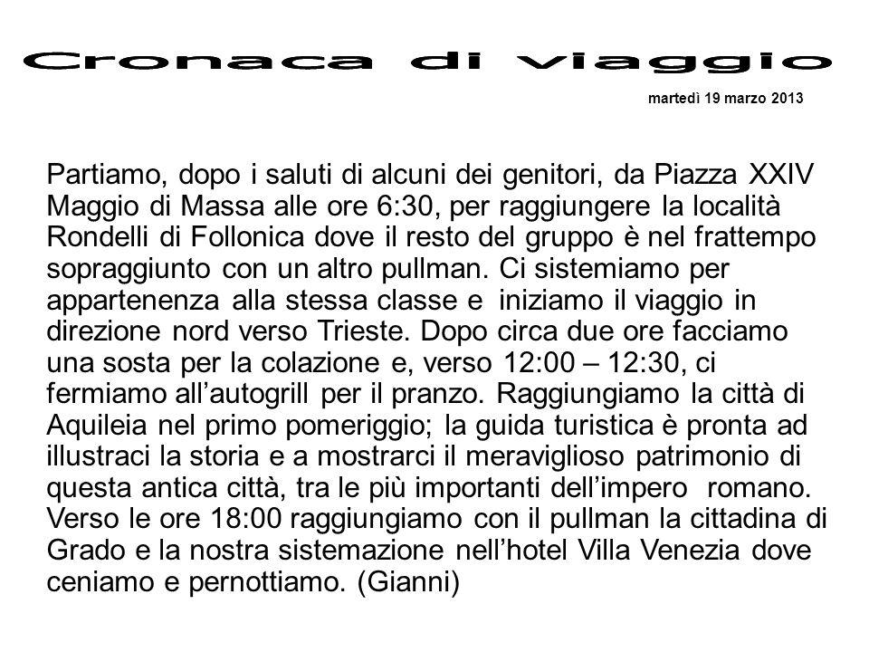 Cronaca di viaggio Cronaca di viaggio. martedì 19 marzo 2013.