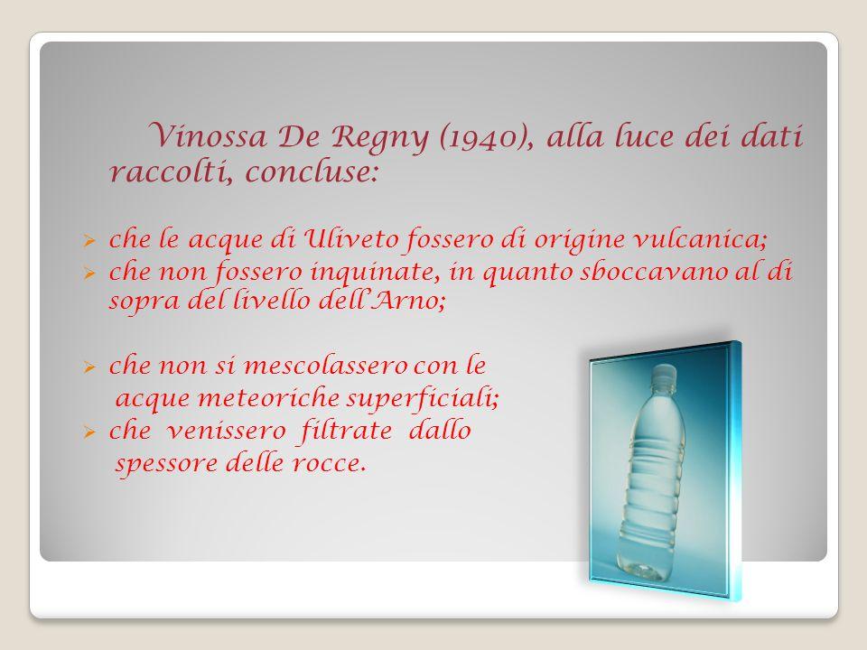 Vinossa De Regny (1940), alla luce dei dati raccolti, concluse: