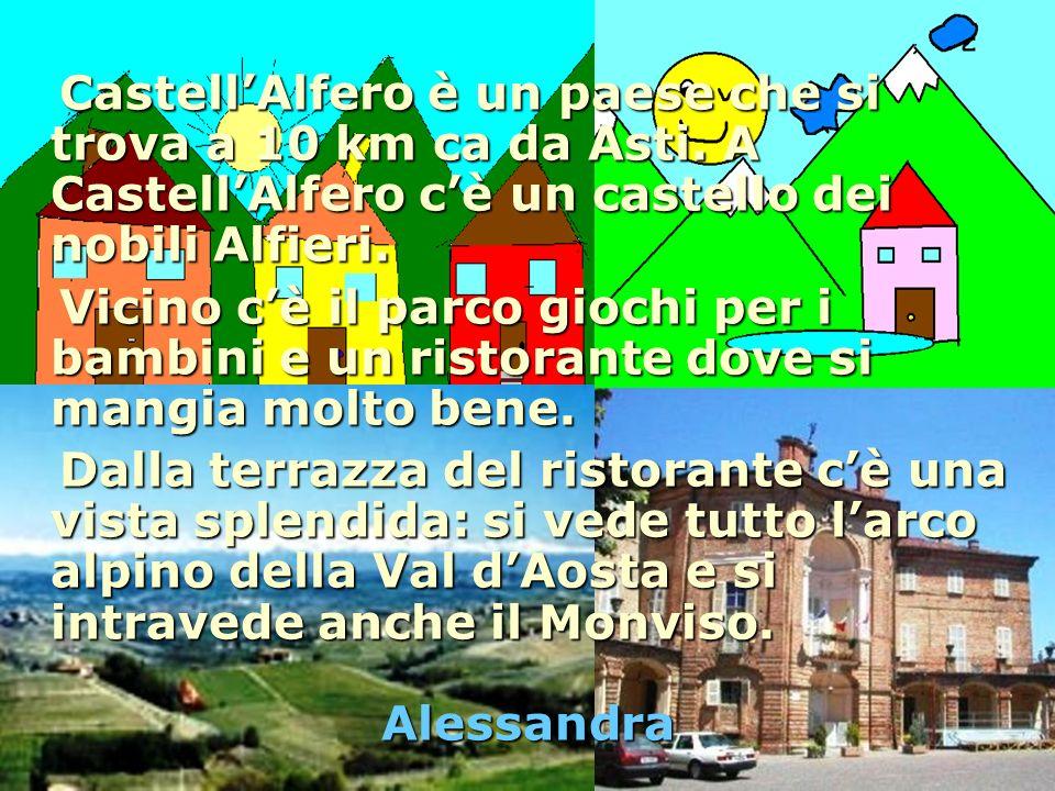 Castell'Alfero è un paese che si trova a 10 km ca da Asti