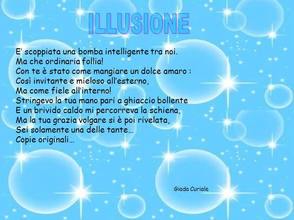 ILLUSIONE E' scoppiata una bomba intelligente tra noi.