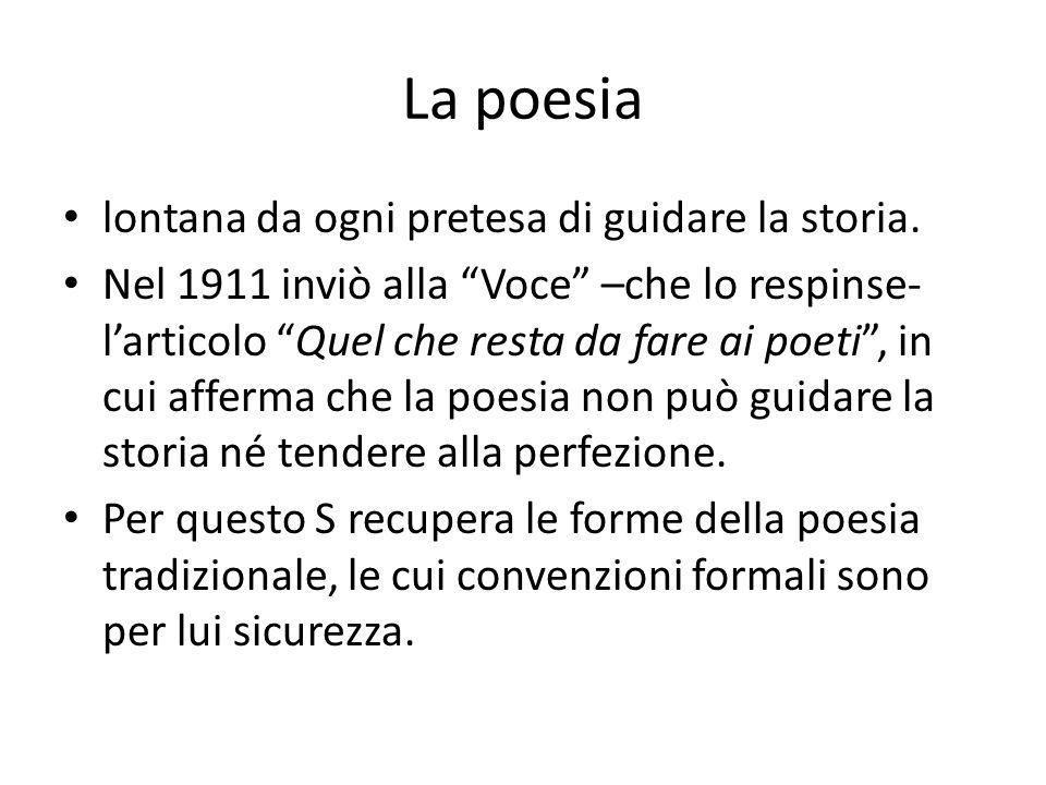 La poesia lontana da ogni pretesa di guidare la storia.