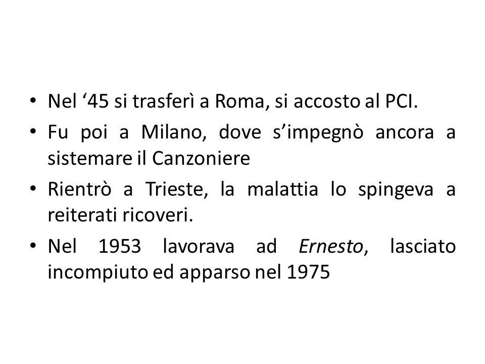 Nel '45 si trasferì a Roma, si accosto al PCI.