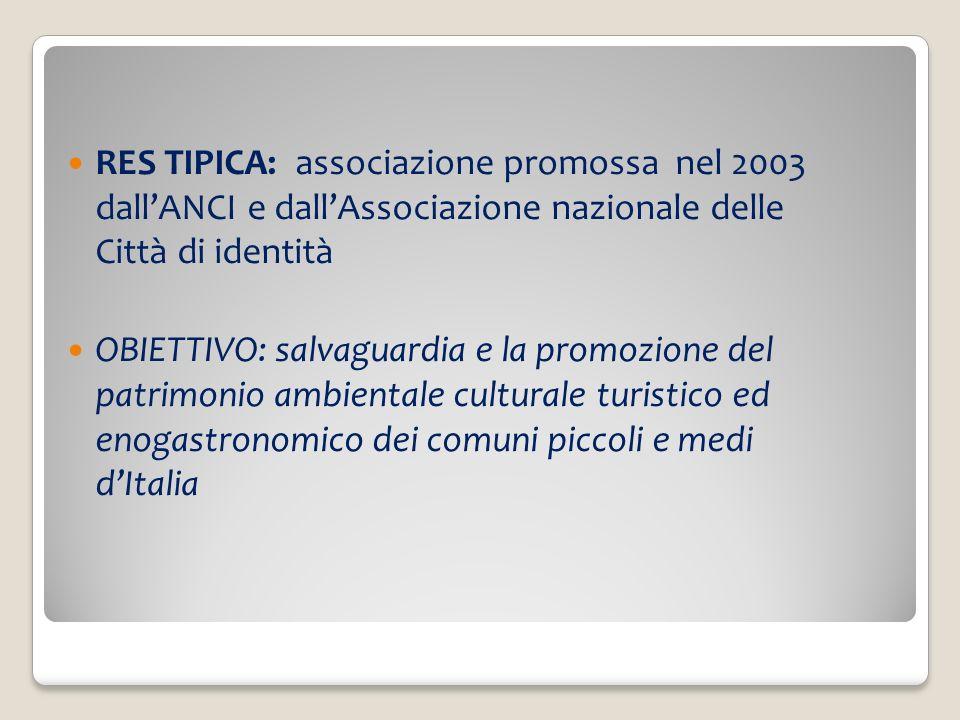 RES TIPICA: associazione promossa nel 2003 dall'ANCI e dall'Associazione nazionale delle Città di identità