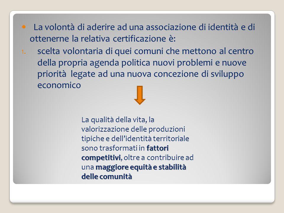 La volontà di aderire ad una associazione di identità e di ottenerne la relativa certificazione è: