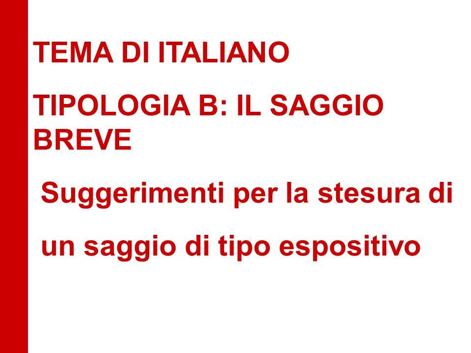 TEMA DI ITALIANO TIPOLOGIA B: IL SAGGIO BREVE. Suggerimenti per la stesura di.