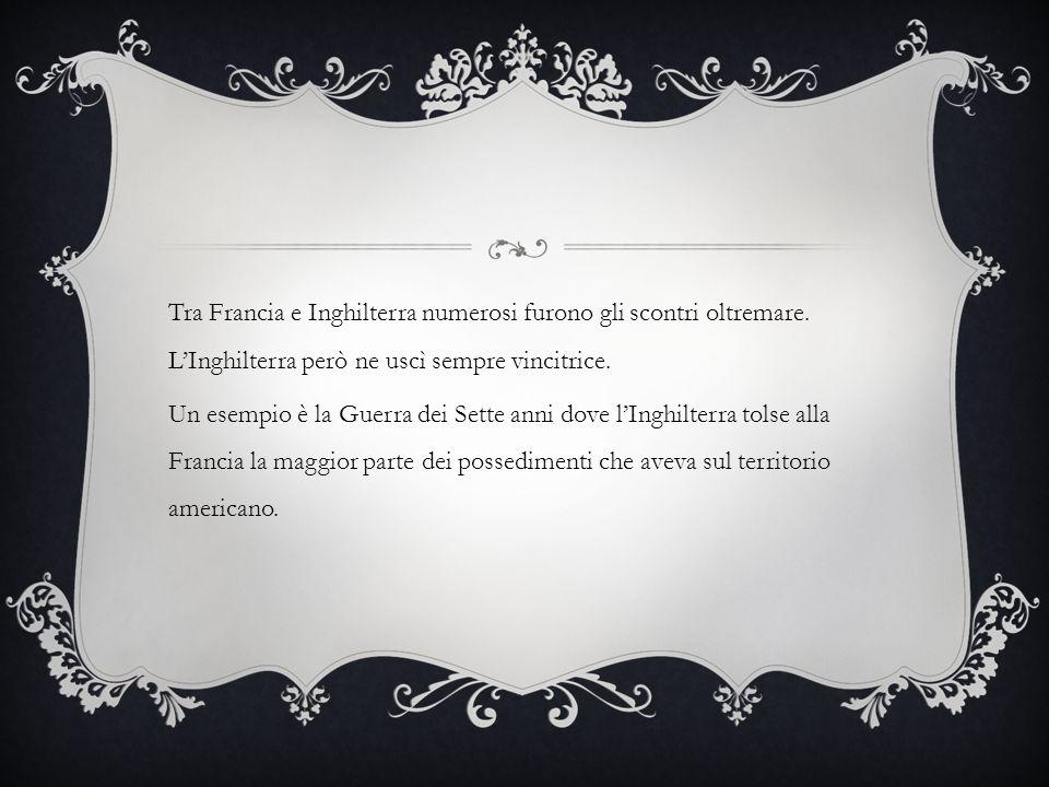 Tra Francia e Inghilterra numerosi furono gli scontri oltremare