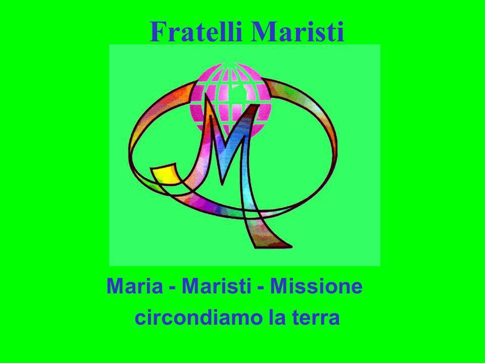 Maria - Maristi - Missione circondiamo la terra