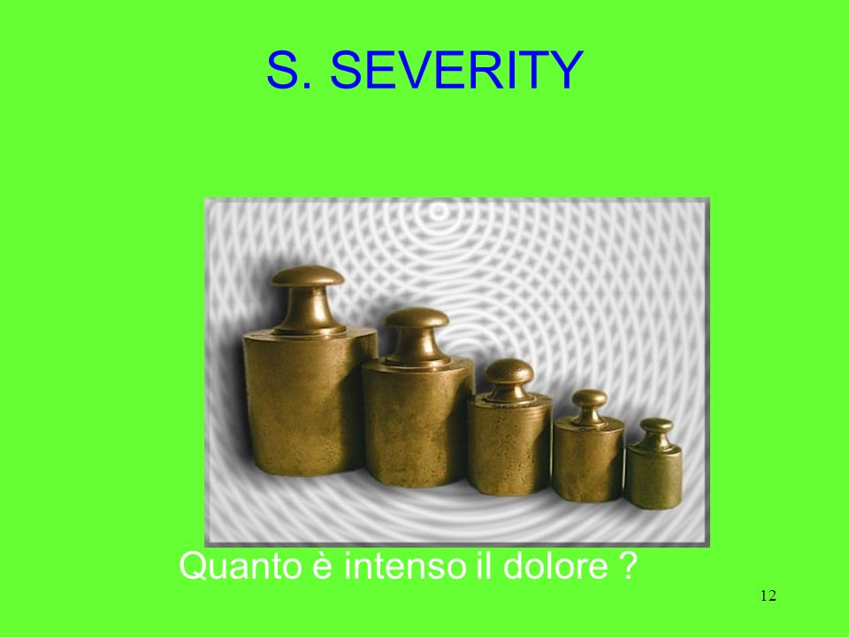 S. SEVERITY Quanto è intenso il dolore