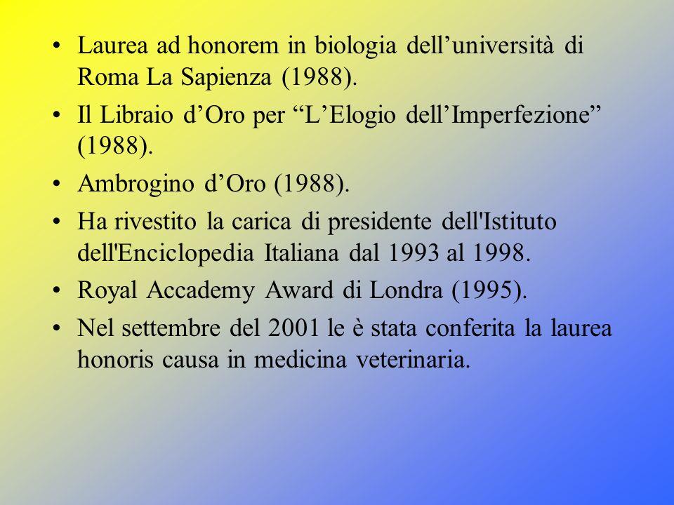 Laurea ad honorem in biologia dell'università di Roma La Sapienza (1988).