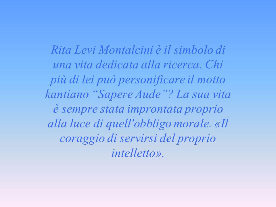 Rita Levi Montalcini è il simbolo di una vita dedicata alla ricerca