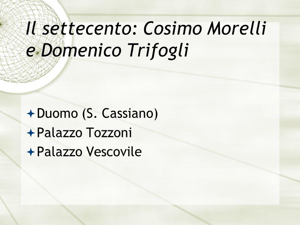 Il settecento: Cosimo Morelli e Domenico Trifogli