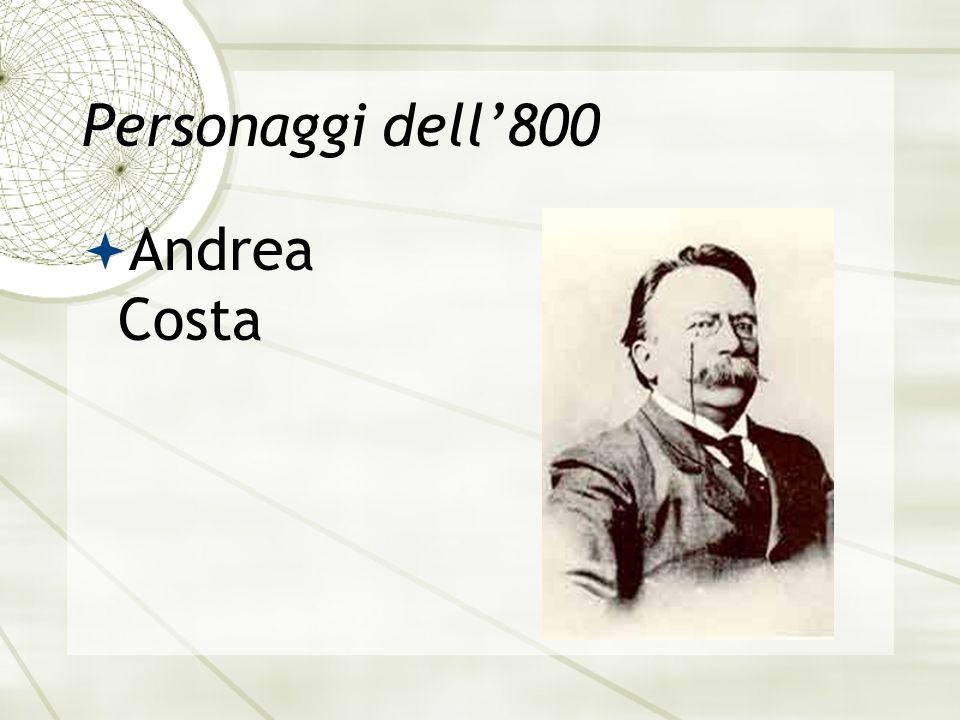 Personaggi dell'800 Andrea Costa