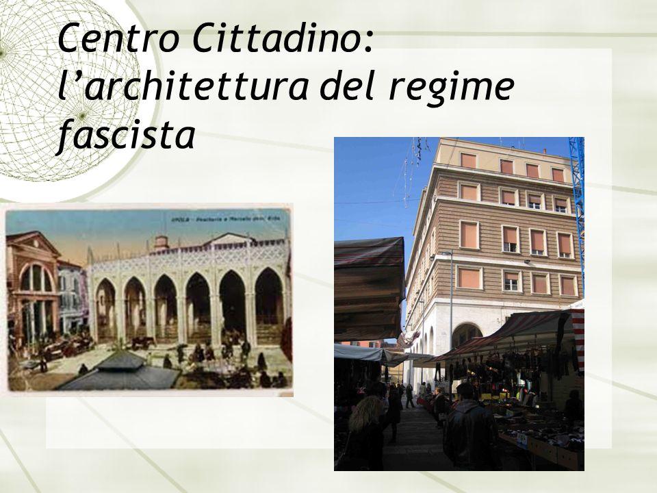 Centro Cittadino: l'architettura del regime fascista