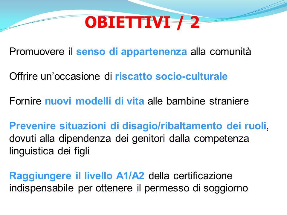 OBIETTIVI / 2 Promuovere il senso di appartenenza alla comunità