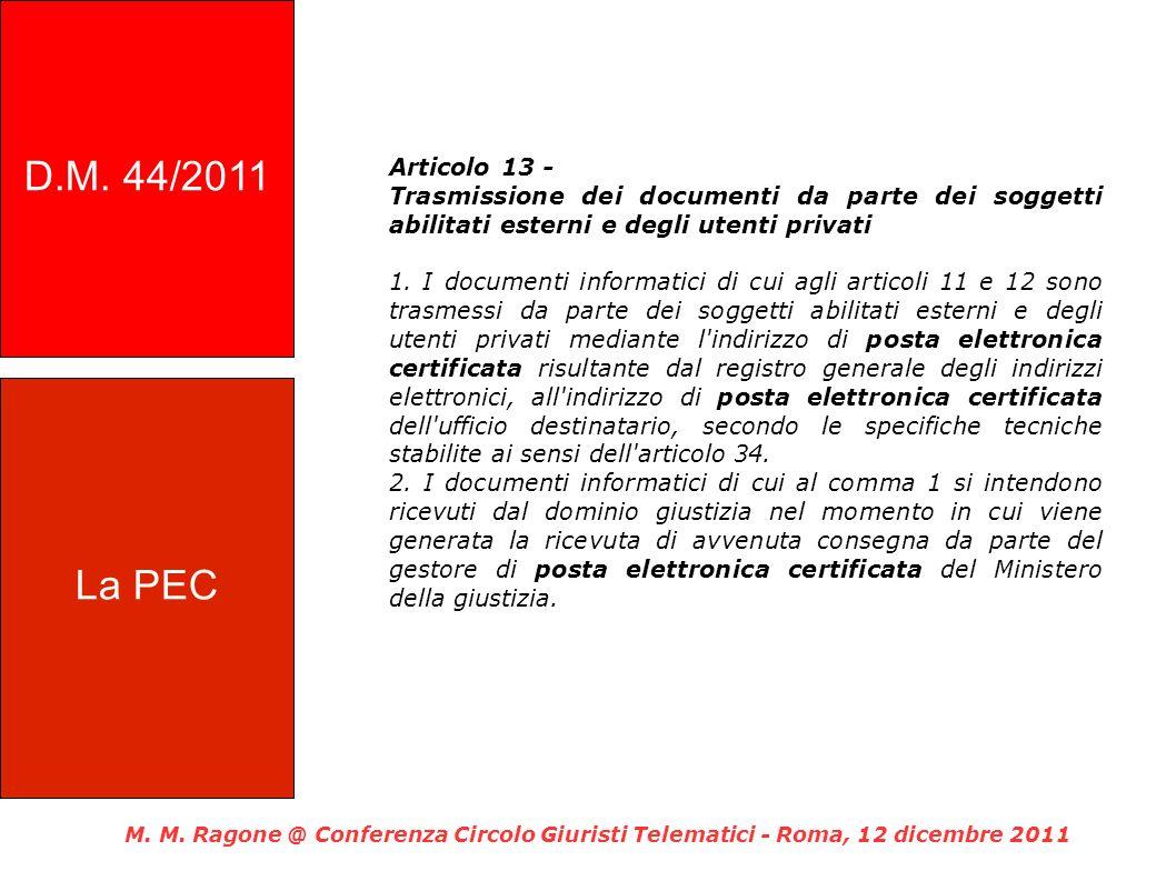 D.M. 44/2011 Articolo 13 - Trasmissione dei documenti da parte dei soggetti abilitati esterni e degli utenti privati.