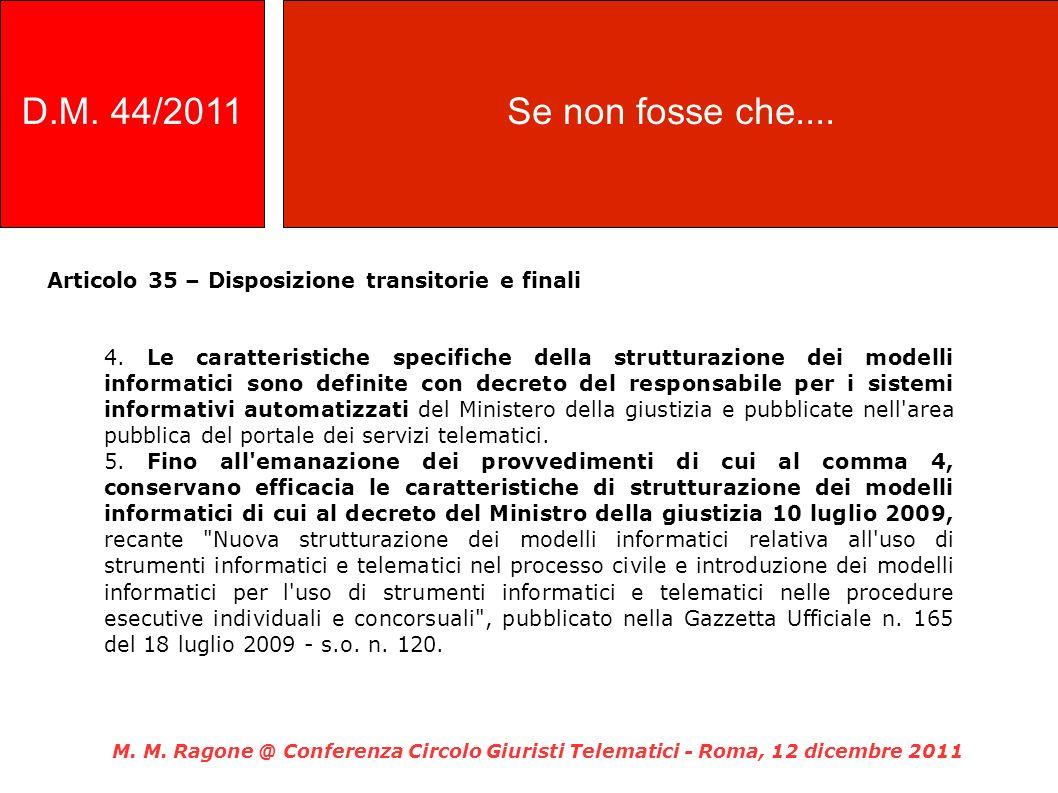 D.M. 44/2011 Se non fosse che.... Articolo 35 – Disposizione transitorie e finali.