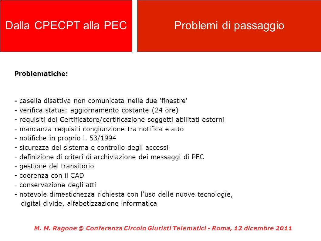 Dalla CPECPT alla PEC Problemi di passaggio Problematiche: