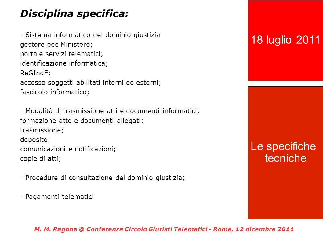18 luglio 2011 Le specifiche tecniche Disciplina specifica: