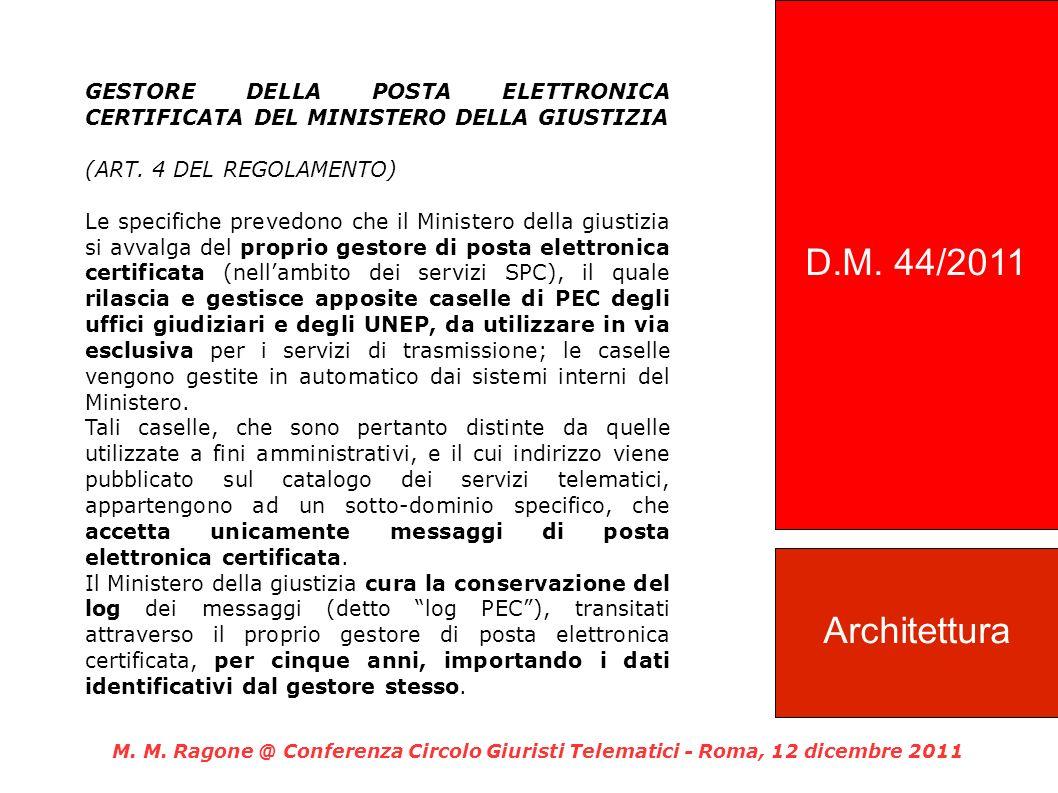 D.M. 44/2011 GESTORE DELLA POSTA ELETTRONICA CERTIFICATA DEL MINISTERO DELLA GIUSTIZIA. (ART. 4 DEL REGOLAMENTO)