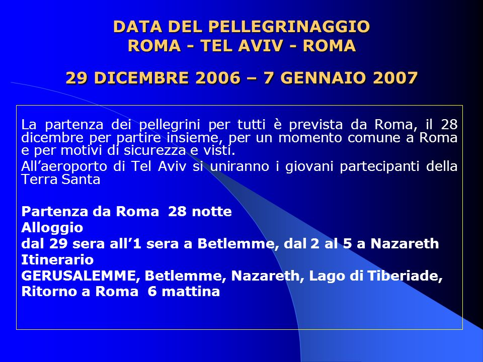 DATA DEL PELLEGRINAGGIO ROMA - TEL AVIV - ROMA 29 DICEMBRE 2006 – 7 GENNAIO 2007
