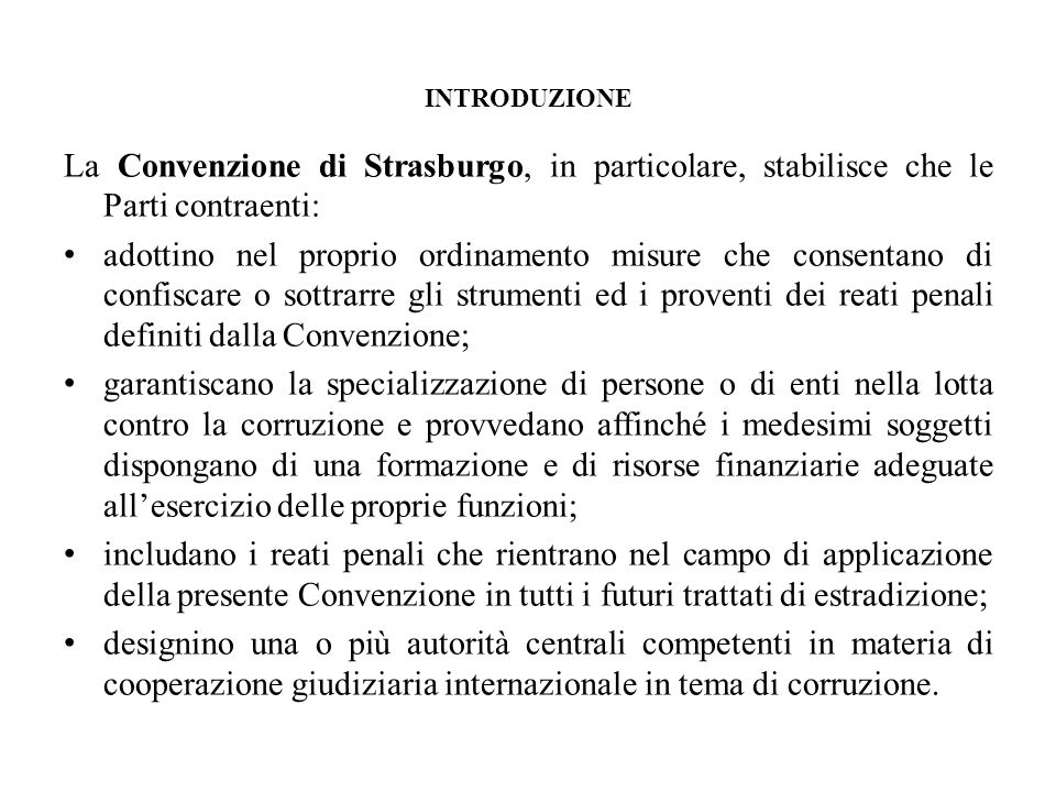 INTRODUZIONE La Convenzione di Strasburgo, in particolare, stabilisce che le Parti contraenti: