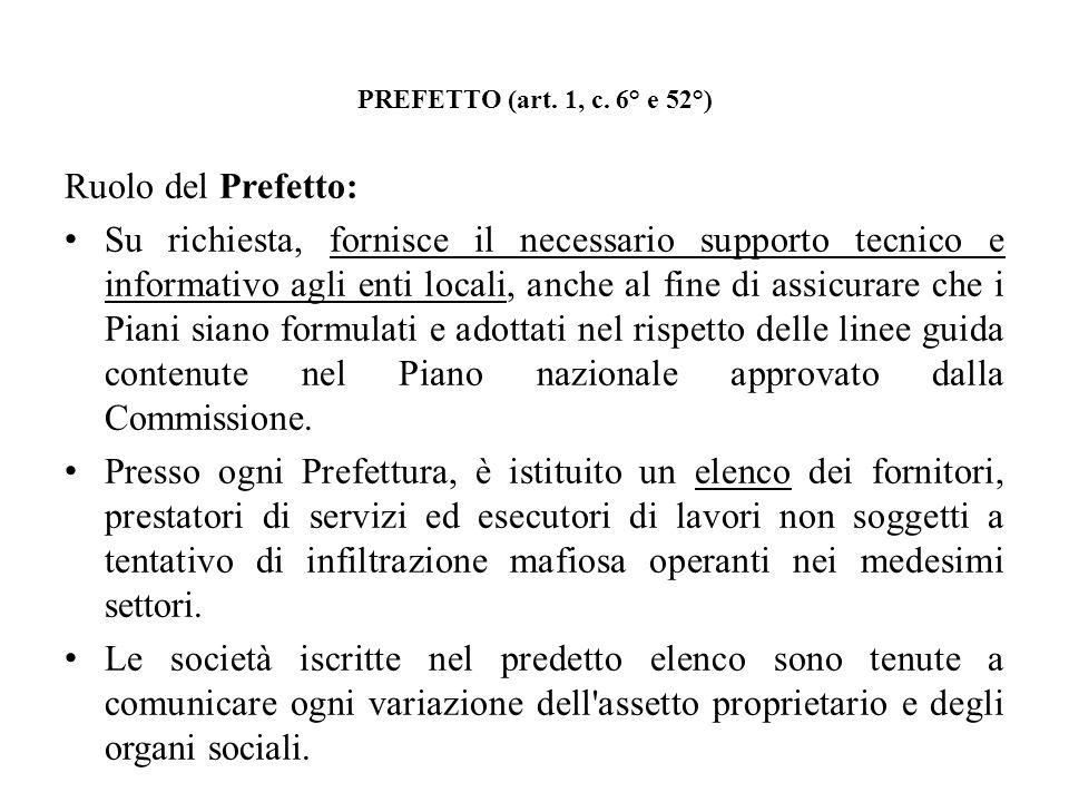 PREFETTO (art. 1, c. 6° e 52°) Ruolo del Prefetto: