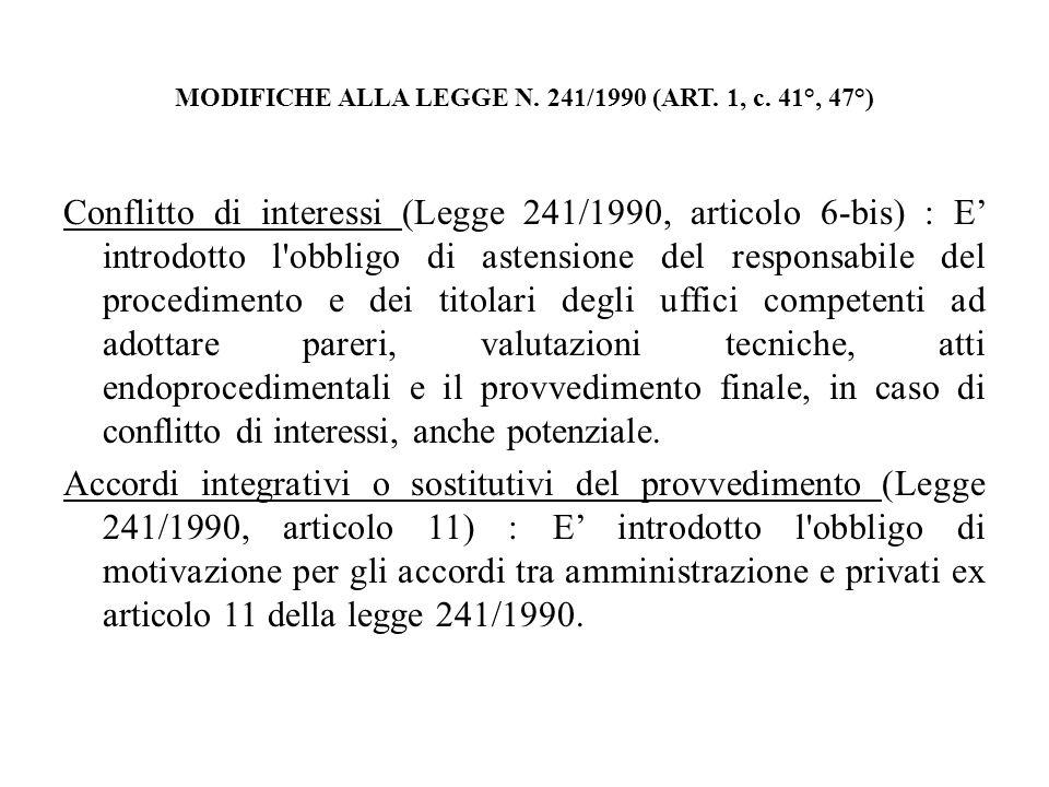 MODIFICHE ALLA LEGGE N. 241/1990 (ART. 1, c. 41°, 47°)