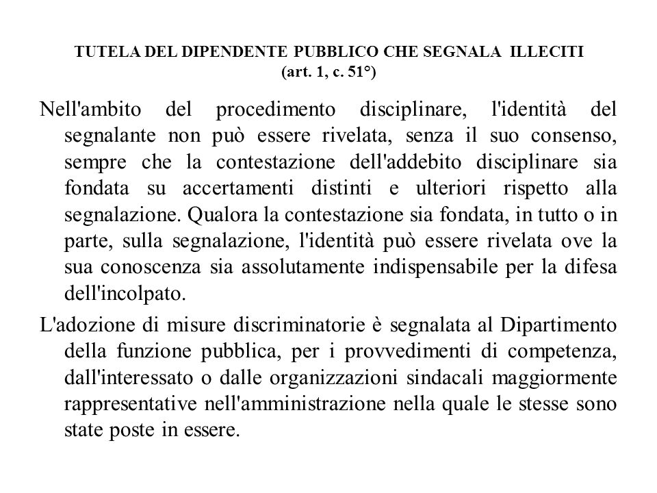 TUTELA DEL DIPENDENTE PUBBLICO CHE SEGNALA ILLECITI (art. 1, c. 51°)