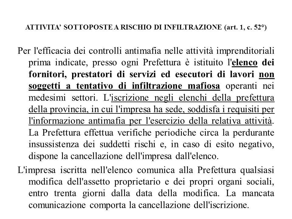 ATTIVITA' SOTTOPOSTE A RISCHIO DI INFILTRAZIONE (art. 1, c. 52°)