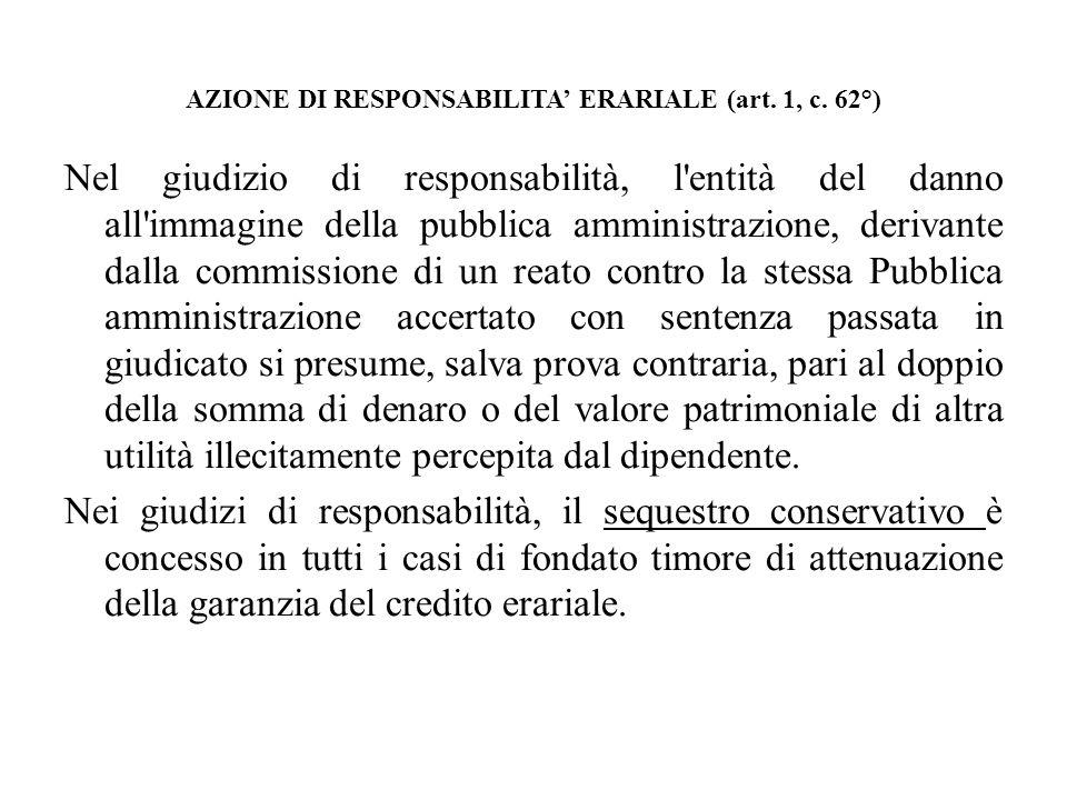 AZIONE DI RESPONSABILITA' ERARIALE (art. 1, c. 62°)