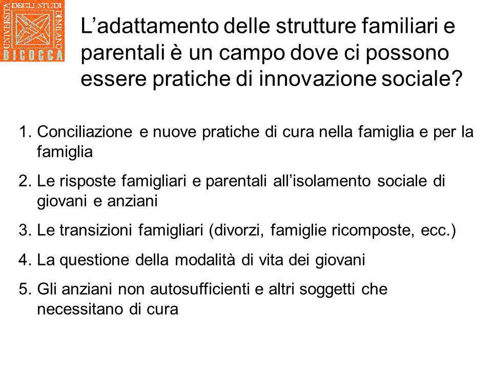 L'adattamento delle strutture familiari e parentali è un campo dove ci possono essere pratiche di innovazione sociale