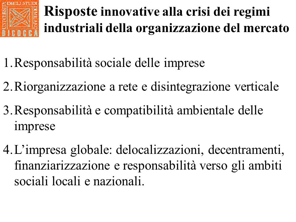 Risposte innovative alla crisi dei regimi industriali della organizzazione del mercato
