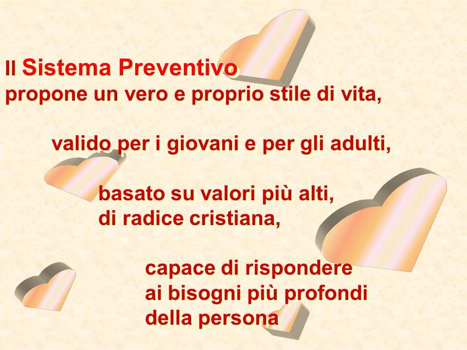 Il Sistema Preventivo propone un vero e proprio stile di vita, valido per i giovani e per gli adulti,