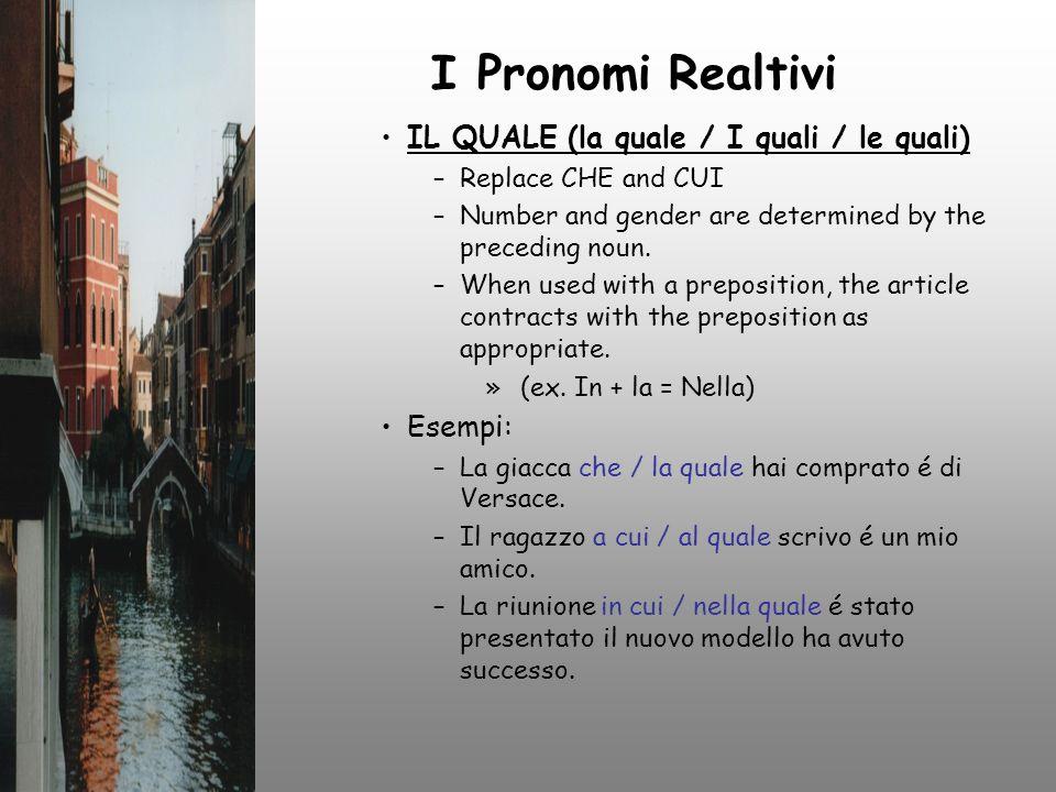 I Pronomi Realtivi IL QUALE (la quale / I quali / le quali) Esempi: