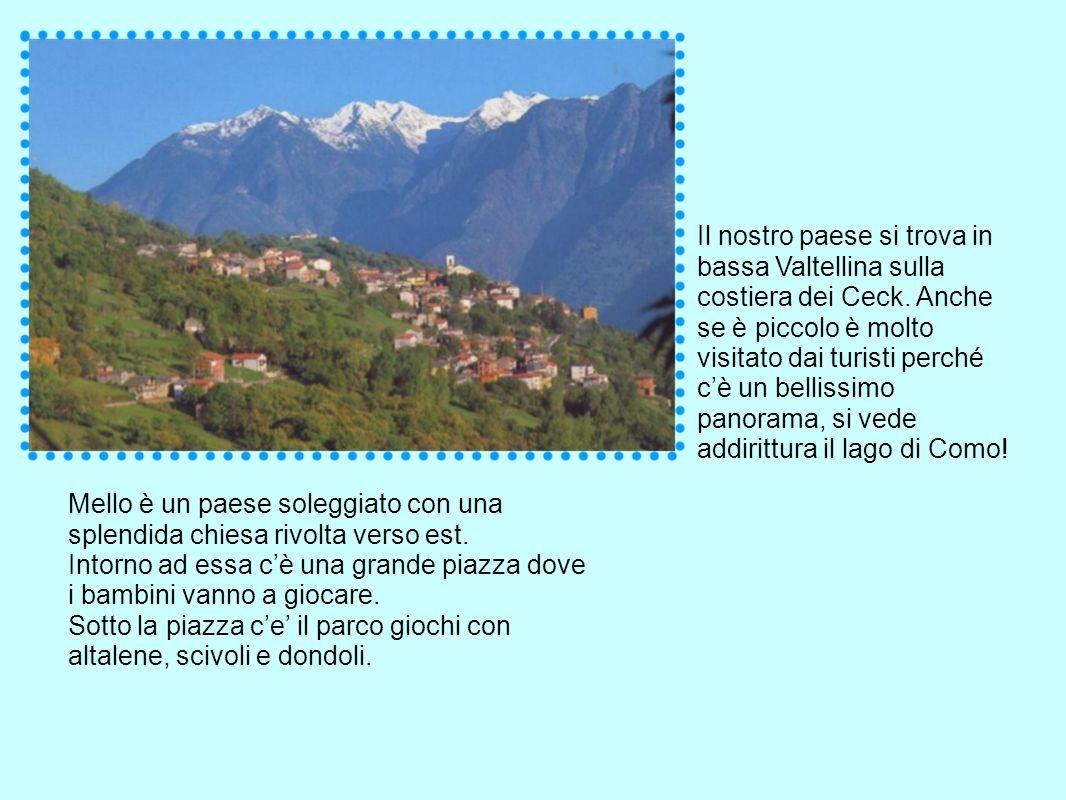 Il nostro paese si trova in bassa Valtellina sulla costiera dei Ceck